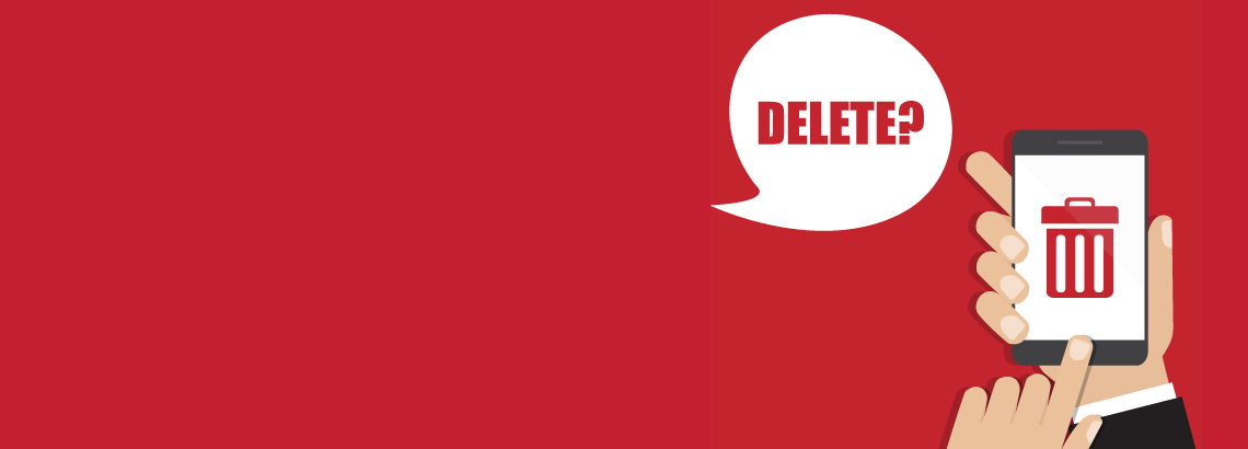 Illustration on a red background of a hand holding a mobile device showing a trashcan icon, with the word 'Delete?' in a speech bubble