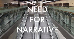 Need for Narrative
